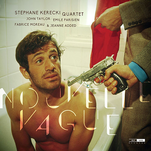 Nouvelle vague by Stéphane Kerecki Quartet