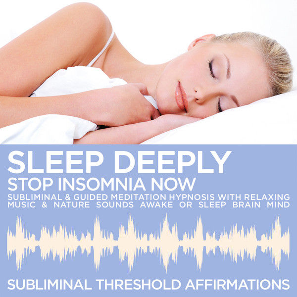Subliminal Relaxing Music: Sleep Deeply-Stop Insomnia Now by