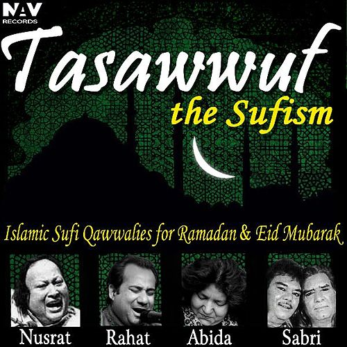 Tasawwuf the Sufism Islamic Sufi Qawwalies, Hamd, Naat for Ibadat, Ramadan and Eid Mubarak de Various Artists