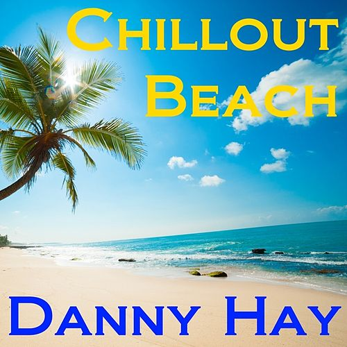 Chillout Beach by Danny Hay