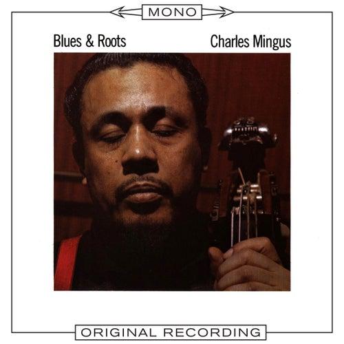 Blues & Roots (Mono) von Charles Mingus
