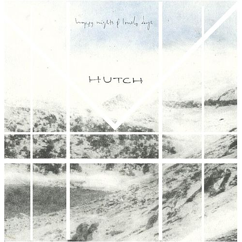 Happy Nights & Lonely Days by Hutch