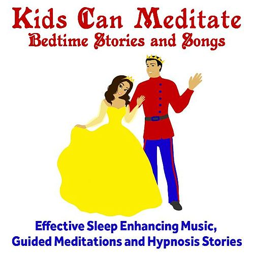 Kids Can Meditate Bedtime Stories and Relaxing Songs by Brian Cimins