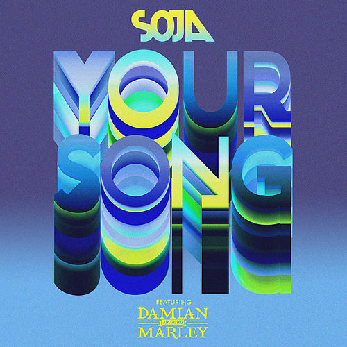 Your Song (feat. Damian 'Jr. Gong' Marley) de Soja