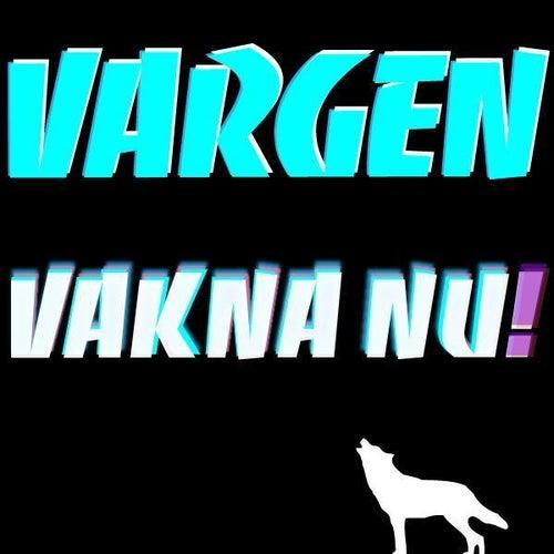 Vakna nu! de Vargen