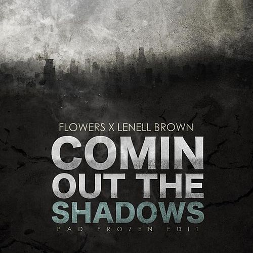 Comin Out the Shadows di Flowers