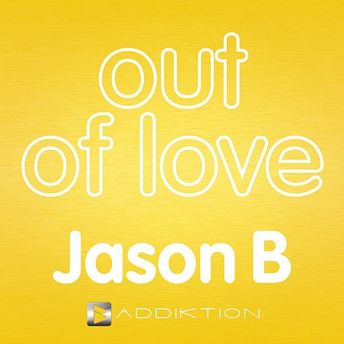 Out of Love by Jason B