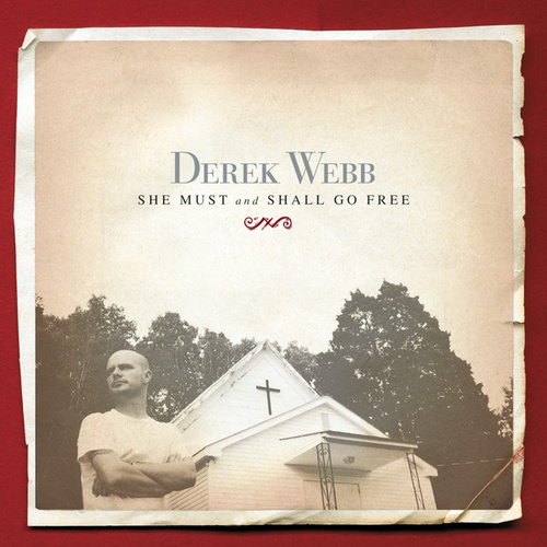She Must and Shall Go Free von Derek Webb