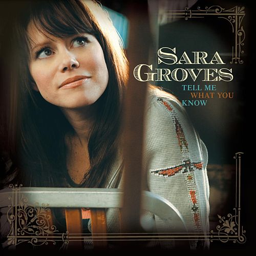 Tell Me What You Know von Sara Groves