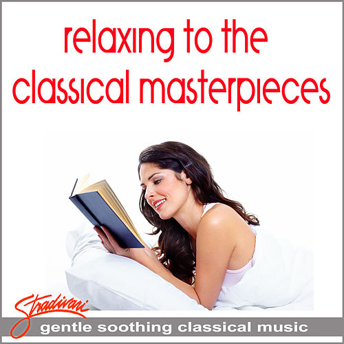 Relaxing To The Classical Masterpieces by Various Artists