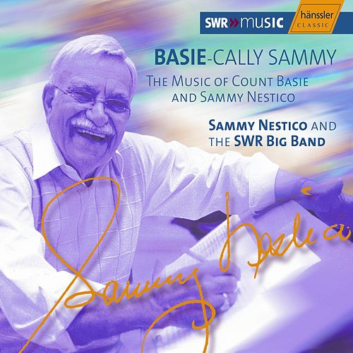 Basie Cally Sammy - The Music Of Count Basie And Sammy Nestico von Sammy Nestico