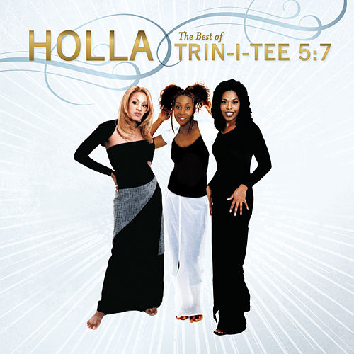 Holla: The Best Of Trin-I-Tee 5:7 de Trin-i-tee 5:7