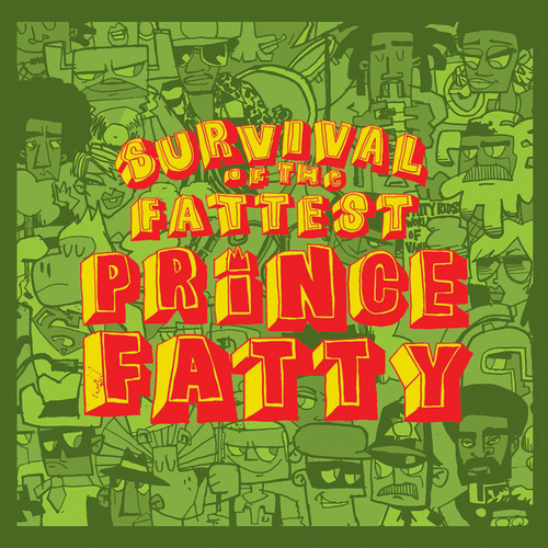 Survival of the Fattest by Prince Fatty