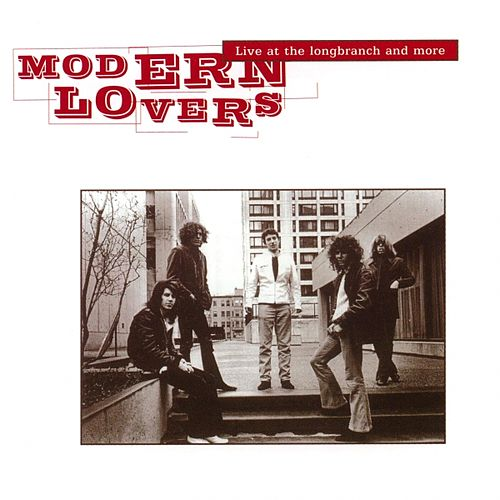 Live At The Longbranch And More de The Modern Lovers