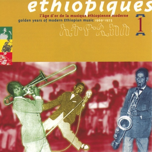 Ethiopiques, Vol. 1: Golden Years of Modern Ethiopian Music 1969-1975 by Various Artists