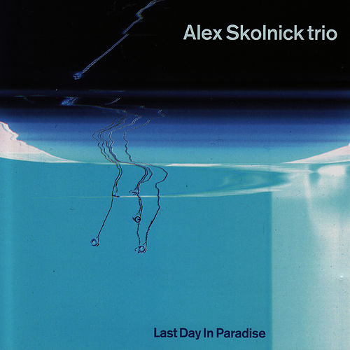 Last Day In Paradise by Alex Skolnick