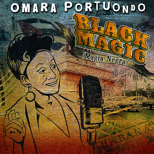 Black Magic (Magia Negra) de Omara Portuondo