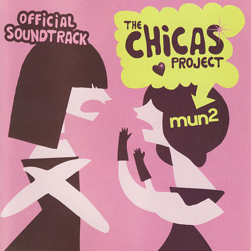 The mun2 Chicas Project: Official Soundtrack de Various Artists
