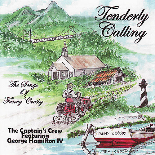 Tenderly Calling - The Songs of Fanny Crosby by The Captain's Crew