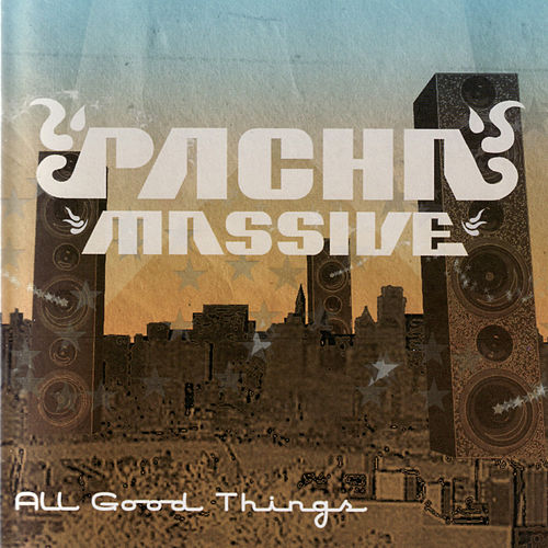 All Good Things de Pacha Massive