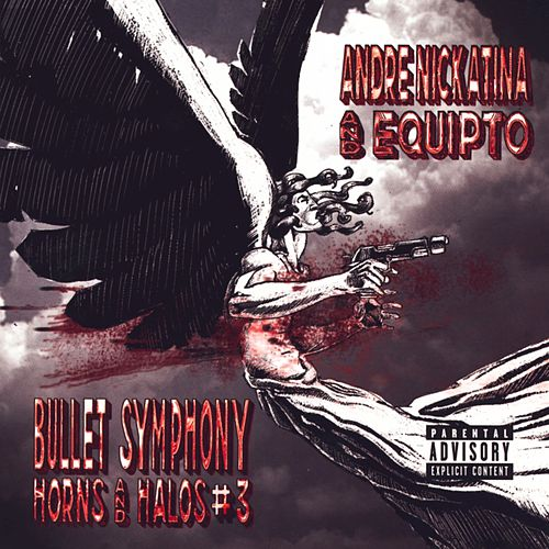 Bullet Symphony Horns And Halos #3 von Andre Nickatina