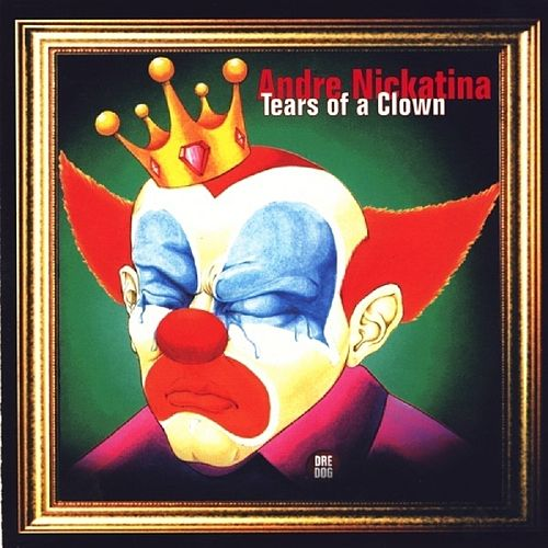 Tears Of A Clown von Andre Nickatina