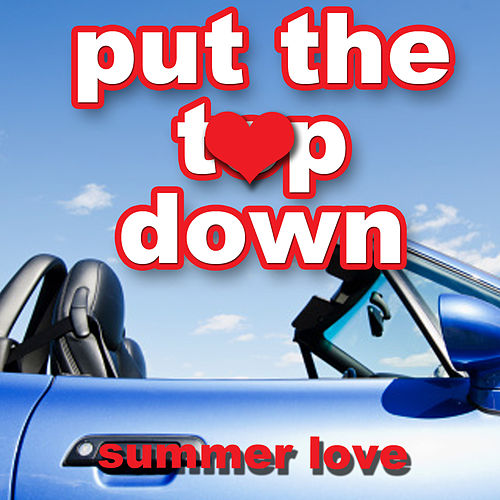 Put the Top Down - Summer Love de Various Artists