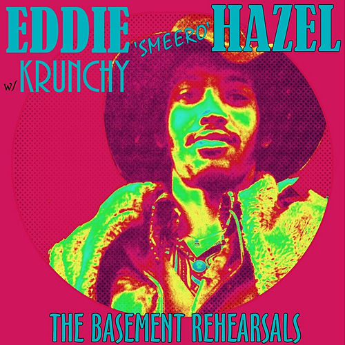 The Basement Rehearsals by Eddie Hazel