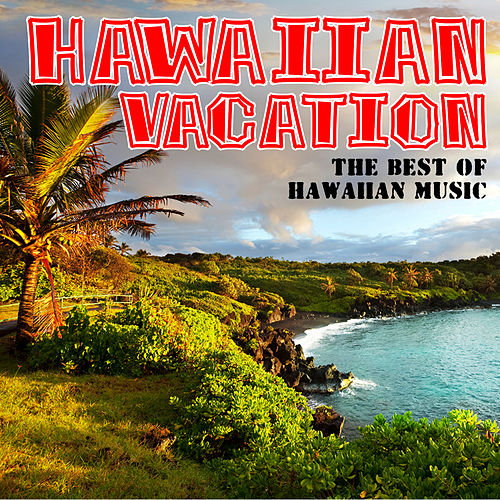 Hawaiian Vacation: The Best of Hawaiian Music de Various Artists
