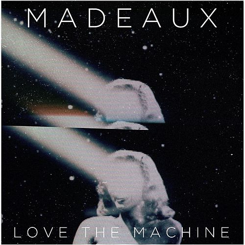 Love the Machine von Madeaux