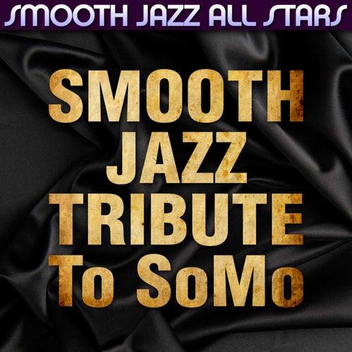 Smooth Jazz Tribute to SoMo von Smooth Jazz Allstars