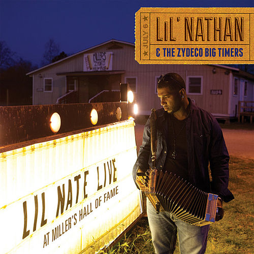 Live At Miller's Hall Of Fame by Lil Nathan And The Zydeco Big Timers