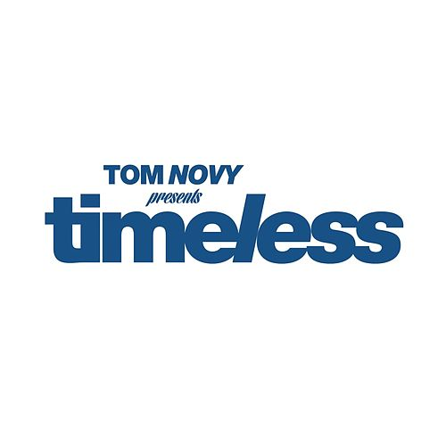 Tom Novy presents Timeless by Tom Novy