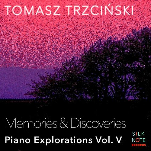 Piano Exploration, Vol. 5: Memories & Discoveries von Tomasz Trzcinski