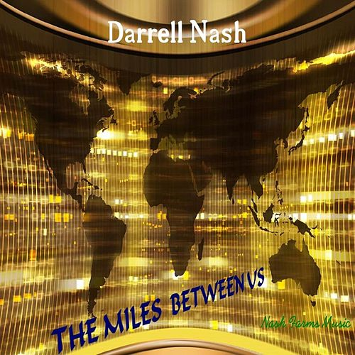 The Miles Between Us by Darrell Nash
