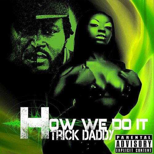 How we do it (Explicit) de Trick Daddy