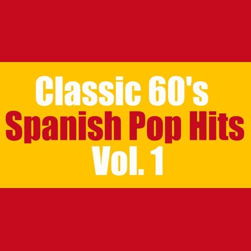 Classic 60's Spanish Pop Hits, Vol. 1 de Various Artists