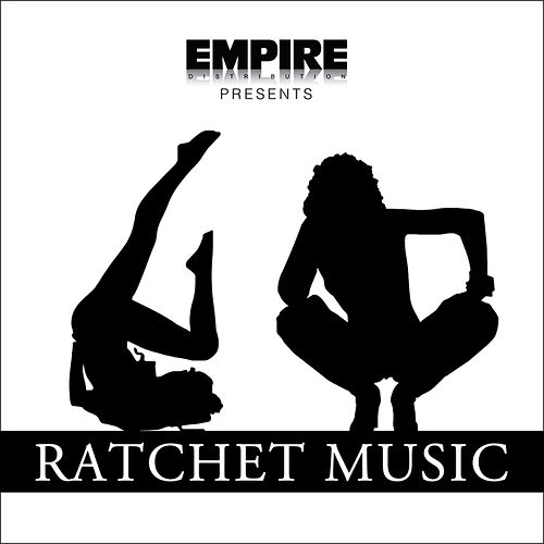 EMPIRE Presents: Ratchet Music by Various Artists