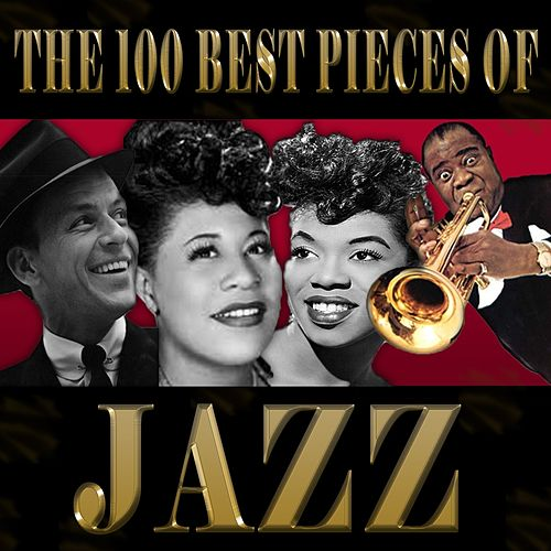 The 100 Best Pieces of Jazz by Various Artists