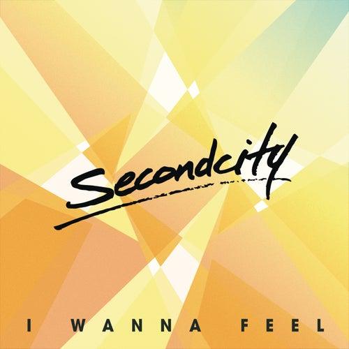 I Wanna Feel de SecondCity