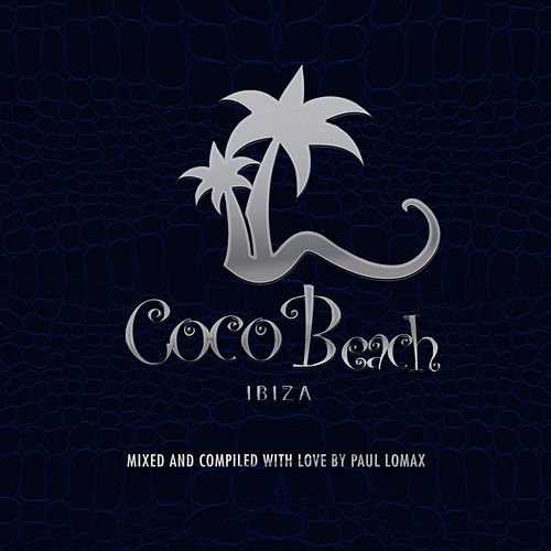 Coco Beach Ibiza, Vol. 3 - 10TH Anniversary (Compiled by Paul Lomax) von Various Artists