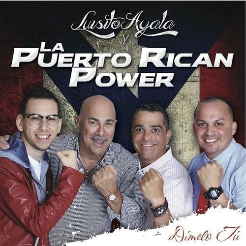 Dimelo Tu von Luisito Ayala Y La Puerto Rican Power