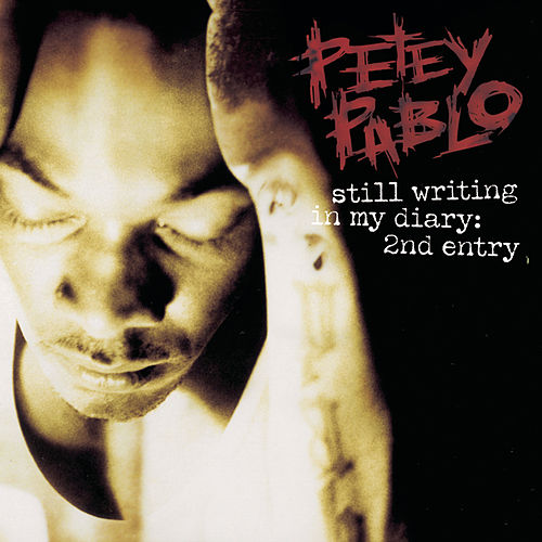 Still Writing In My Diary: 2nd Entry by Petey Pablo