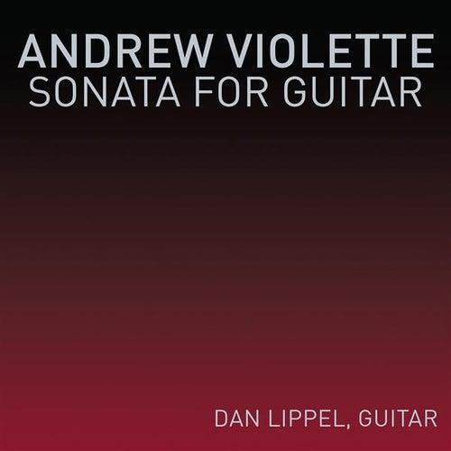 Andrew Violette: Sonata for Guitar by Daniel Lippel