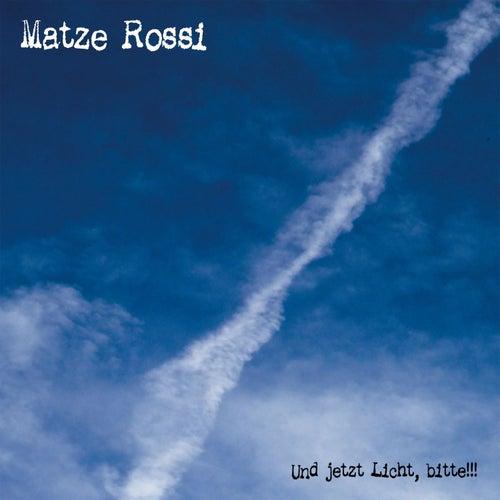 Und jetzt Licht, bitte!!! by Matze Rossi