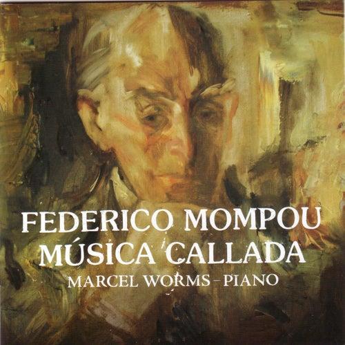Mompou: Música callada, Vols. 1-4 von Marcel Worms