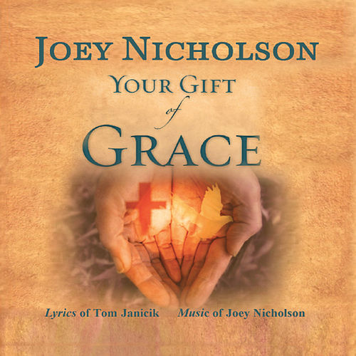 Your Gift of Grace by Joey Nicholson