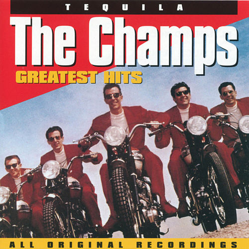 Greatest Hits - Tequila by The Champs