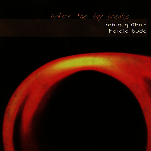 Before The Day Breaks by Robin Guthrie