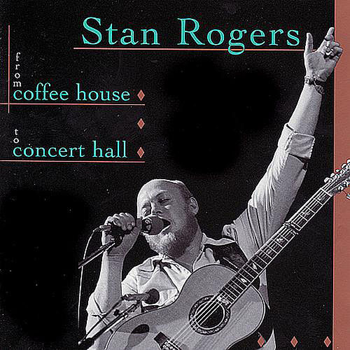 From coffee house to concert hall by Stan Rogers
